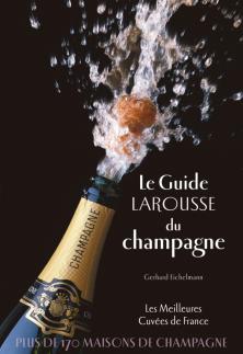 Le guide Larousse du champagne