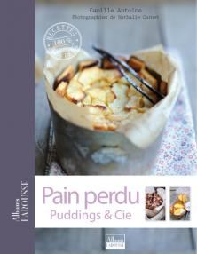 Pain perdu, puddings & Cie