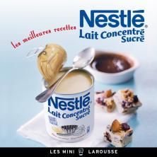 Nestlé Lait concentré sucré - les meilleures recettes
