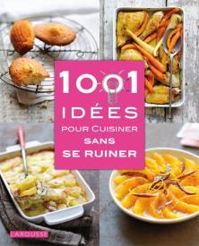 1001 idées pour cuisiner sans se ruiner