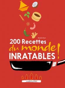 200 Recettes Du Monde Inratables Inratables Livre De