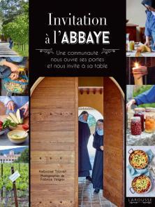 invitation l 39 abbaye hors collection cuisine beaux livres livre de recettes larousse. Black Bedroom Furniture Sets. Home Design Ideas