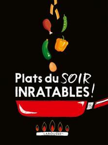 Plats Du Soir Inratables Inratables Livre De Recettes