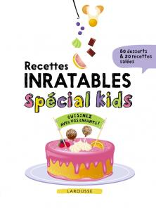 Recettes inratables spécial kids