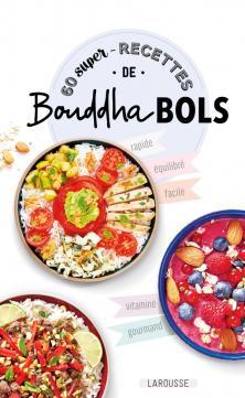 60 super recettes de bouddha bols