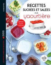Recettes sucrées et salées à la yaourtière