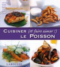 Cuisiner (et faire aimer!) le Poisson