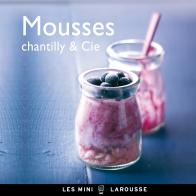 Mousses, Chantilly & Cie