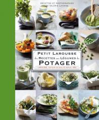 Petit Larousse des recettes aux légumes du potager