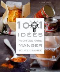 1001 idées pour les faire manger toute l'année