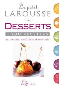 Petit Larousse des desserts - nouvelle présentation