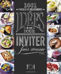 1001 idées pour inviter sans stresser