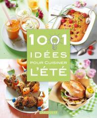 1001 idées pour cuisiner l'été