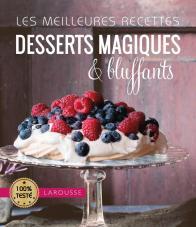 Les meilleures recettes desserts magiques & bluffants