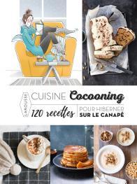 Cuisine cocooning  120 recettes pour hiberner sur le canapé