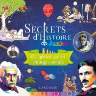 Secrets d'histoire junior -  Ces génies qui ont changé le Monde