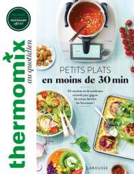 Thermomix : Petits plats en moins de 30 minutes